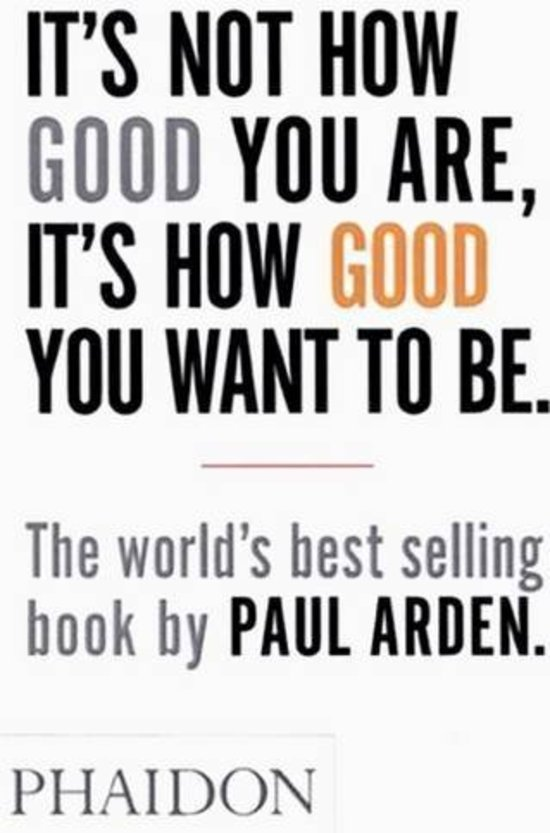 boek-omslag-paul-arden-not-how-goog-you-are-want-to-be