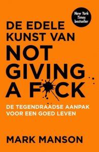 boek-omslag-De edele kunst van not giving a fuck - Mark Mason