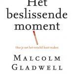 boek-omslag-Het beslissende moment - Malcolm Gladwell